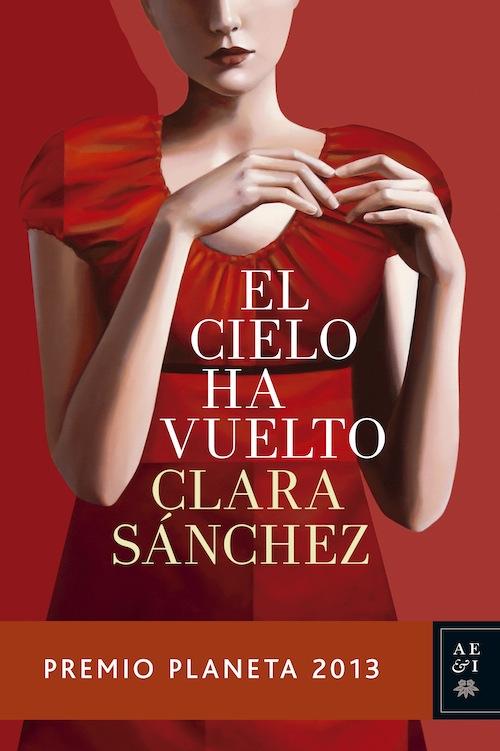 """""""El cielo ha vuelto"""" de Clara Sánchez"""
