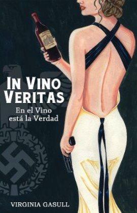 """""""In Vino Veritas: En el vino está la verdad"""", Virginia Gasull"""
